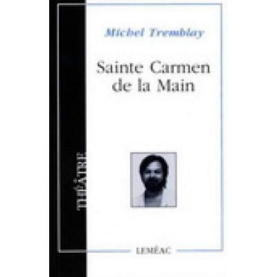Sainte Carmen de la Main De Michel Tremblay