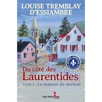 Du côté des Laurentides T.03 La maison du docteur De Louise Tremblay-D'essiambre