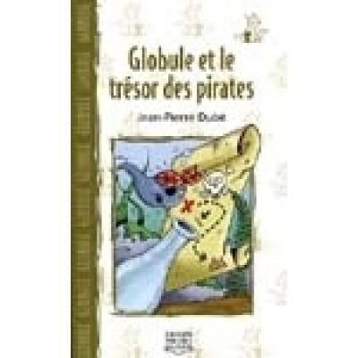 Globule et le trésor des pirates De Laurent Chabin | Jean Morin