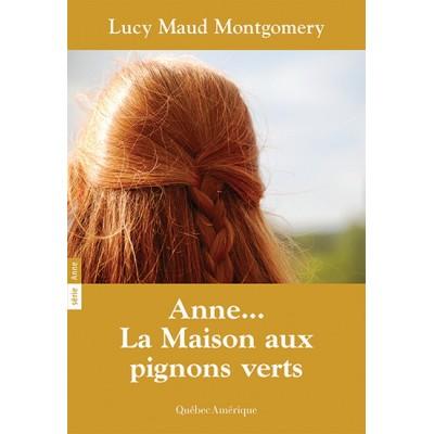 Anne, la maison aux pignons verts T.01 De Lucy Maud Montgomery