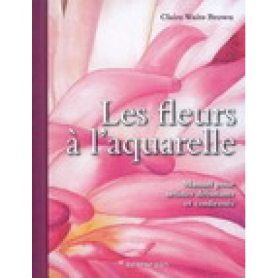 Les Fleurs à l'aquarelle De Claire Waite Brown