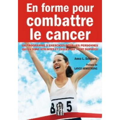En forme pour combattre le cancer De Anna Schwartz