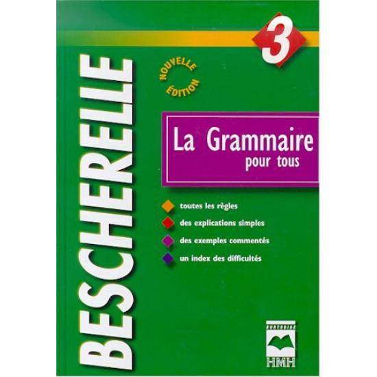 La Grammaire pour tous Bescherelle #03 De Collectif