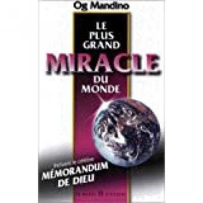 Le plus grand miracle du monde De Og Mandino