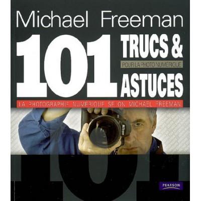 101 trucs/astuces pour photo numérique De Michael Freeman