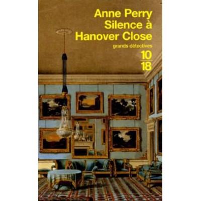 Charlotte et Thomas Pitt T09 Silence à Hanover Close De Anne Perry