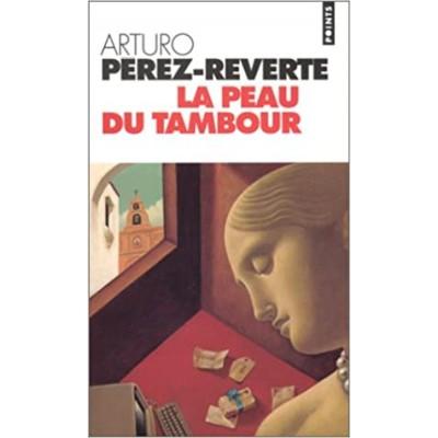 La Peau du tambour De Arturo Pérez-Reverte
