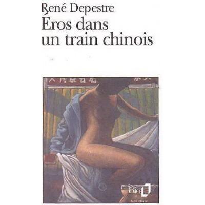 Eros dans un train chinois De Rene Depestre