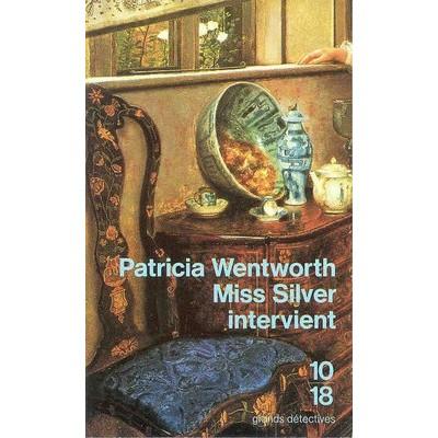 Miss Silver intervient De Patricia Wentworth