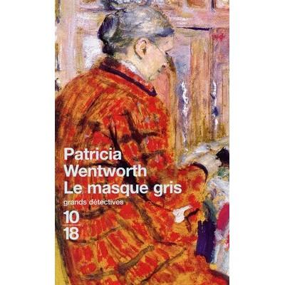 Le Masque gris De Patricia Wentworth