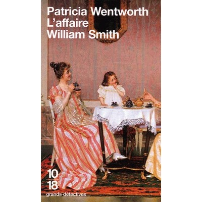 L'Affaire William Smith De Patricia Wentworth