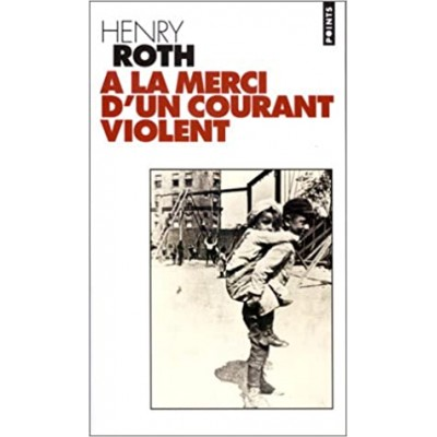 A la merci d'un courant violent De Henry Roth