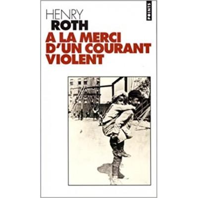 A la merci d'un courant violent De Henry Roth