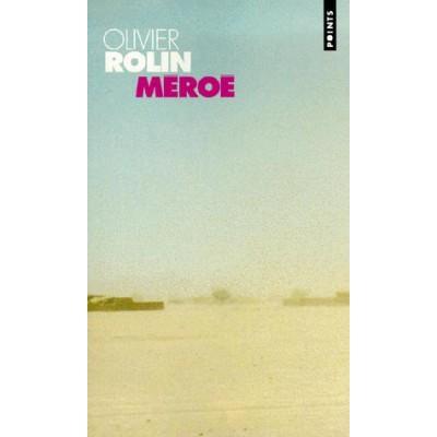 Méroé De Olivier Rolin