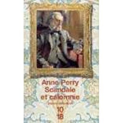 William Monk T07 Scandale et calomnie De Anne Perry