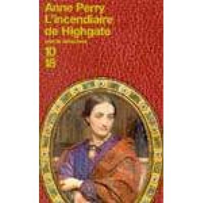 Charlotte et Thomas Pitt T11 L'Incendiaire de Highgate De Anne Perry