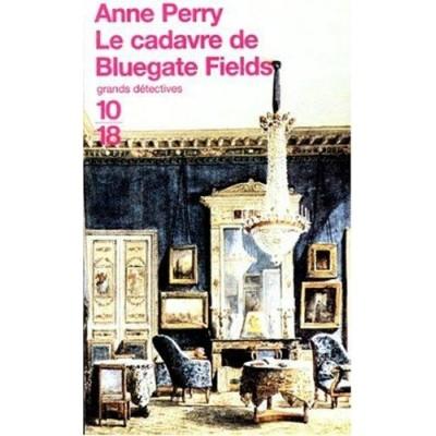 Charlotte et Thomas Pitt T06 Le Cadavre de Bluegate Fields De Anne Perry