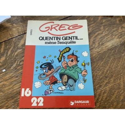Greg 16/22 - T02 - Quentin Gentil mène l'enquête De Greg