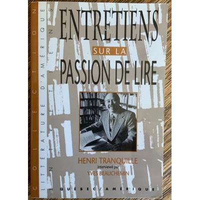 Entretiens sur la passion de lire (Interviewé par Yves Beauchemin) De Henri Tranquille