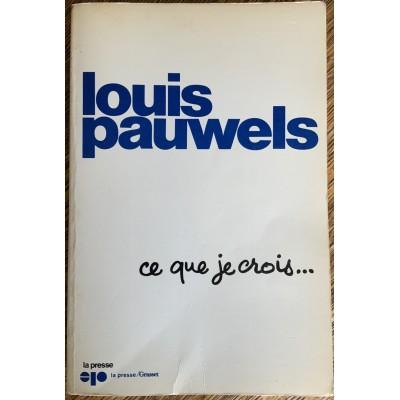 Ce que je crois De Louis Pauwels
