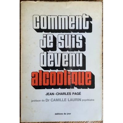 Comment je suis devenu alcoolique de Jean-Charles Pagé