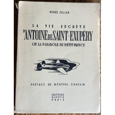 la vie secrète d'Antoine de Saint-Exupery ou la parabole du petit prince De Renée Zeller