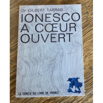 Ionesco a coeur ouvert (propos receuillis par Dr GIlbert Tarrab) De Eugène Ionesco