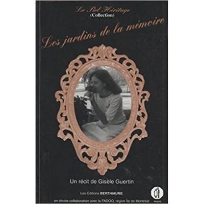 Collection Le Bel Héritage - T02 - Les Jardins de la mémoire De Gisele Guertin