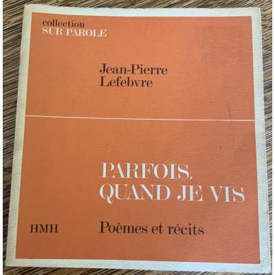 Parfois quand je vis De Jean-Pierre Lefebvre