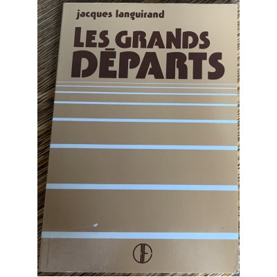 Les grands départs De Jacques Languirand