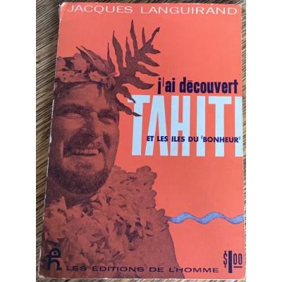 J'ai découvert Tahiti et les iles du bonheur De Jacques Languirand