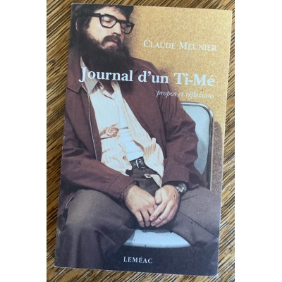 Journal d'un Ti-Mé De Claude Meunier