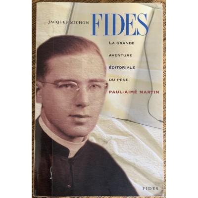 Fides: la grande aventure éditoriale du père Paul-Aimé Martin De Jacques Michon