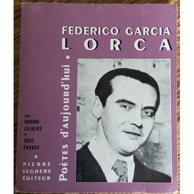 Poètes d'aujourd'hui - T07 - Fédérico Garcia Lorca De Armand Guibert|Louis Parrot