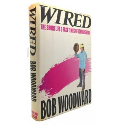 Wired: the short life & fast times of John Belushi (Hardcover) De Bob Woodward