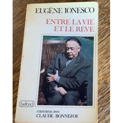 Entre la vie et le rêve De Eugene Ionesco (entretiens avec Claude Bonnefoy)