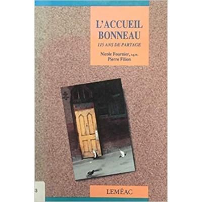 L'Accueil Bonneau 115 ans de partage De Nicole Fournier, s.m.g. | Pierre Filion