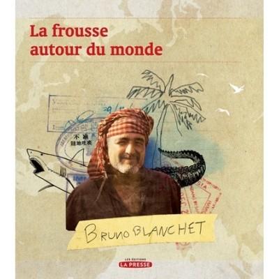 La Frousse autour du monde T.01 De Bruno Blanchet