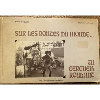 Sur Les Routes Du Monde... En Cercueil Roulant De  Elzar Duquette|Micheline La France