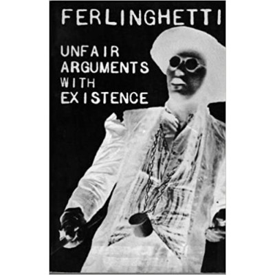 Unfair Arguments With Existence: Seven Plays for a New Theatre (Anglais) De Lawrence Ferlinghetti