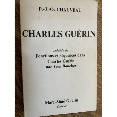 CHARLES GUÉRIN : PRÉCÉDÉ DE FONCTIONS ET SÉQUENCES DANS CHARLES GUÉRIN (YVON BOUCHER) De P.-J.-O. Chauveau