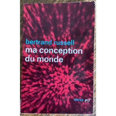 Ma conception du monde De Bertrand Russel