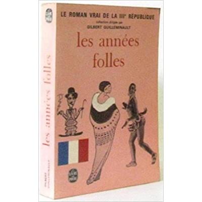 Le roman vrai de la IIIe république - 3 : Les années folles De Gilbert Guilleminault