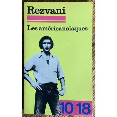 Les américanoiaques De Serge Rezvani