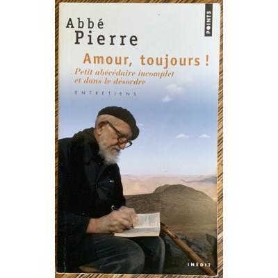 Amour, toujours! De Pierre Abbe
