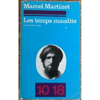 Les temps maudits suivi de La nuit De Marcel Martinet