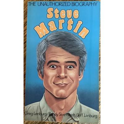 Steve Martin The unauthorized biography De Lenburg Greg|Skretvedt Randy|Lenburg Jeff
