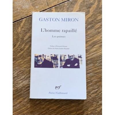 L'Homme rapaillé De Gaston Miron