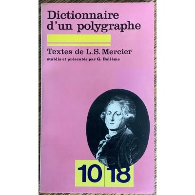 Dictionnaire d'un polygraphe Textes De Louis Sébastien  Mercier