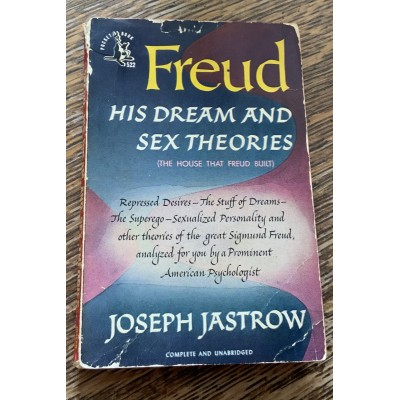 Freud: His Dream and Sex Theories De Joseph Jastrow